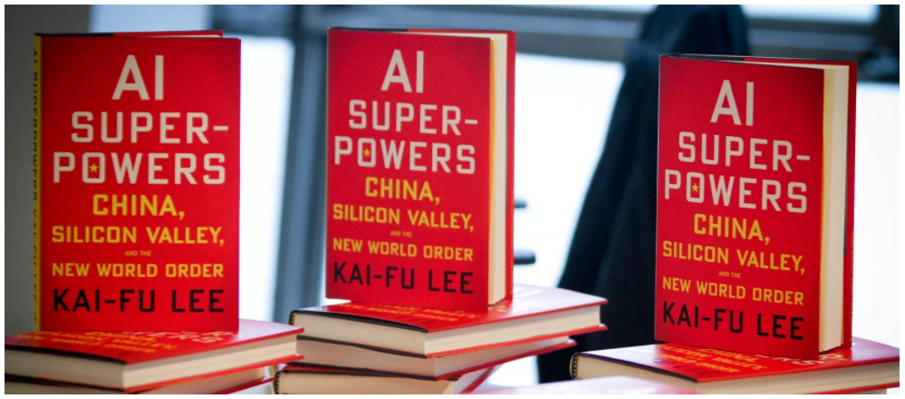 AI Superpowers China, Silicon Valley and the new world order.